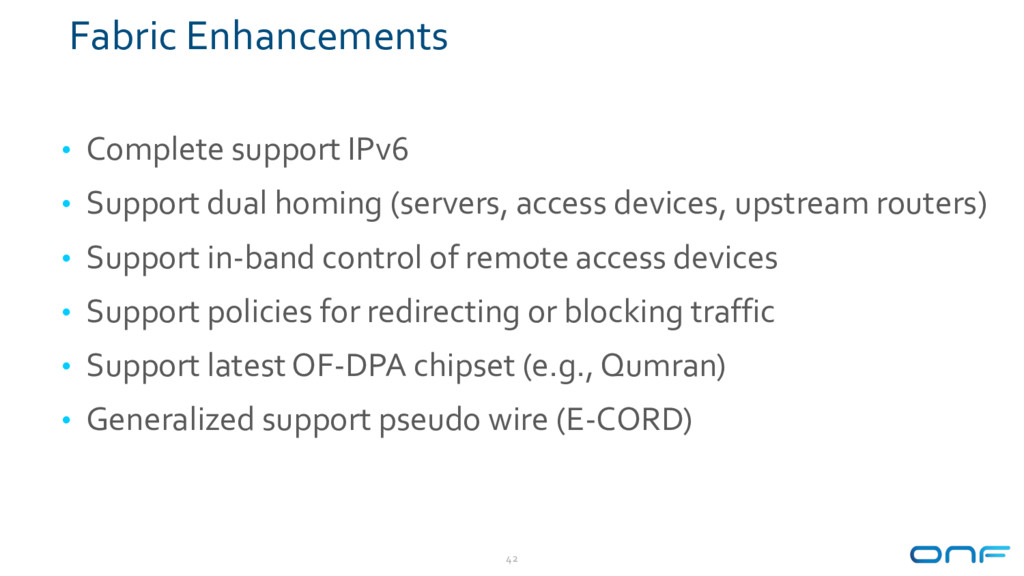 Fabric Enhancements • Complete support IPv6 • S...
