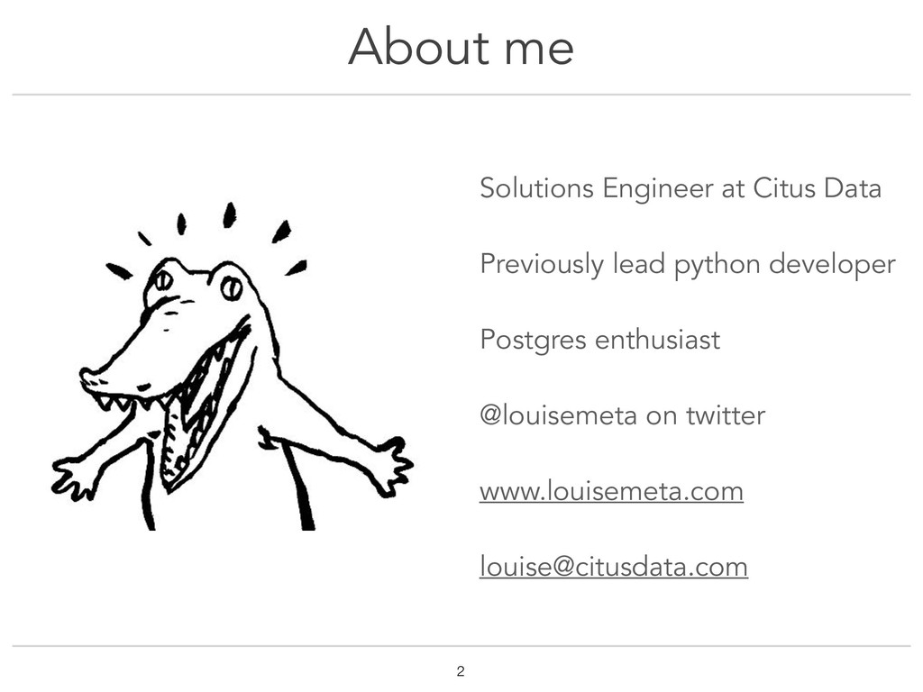 About me Solutions Engineer at Citus Data Previ...