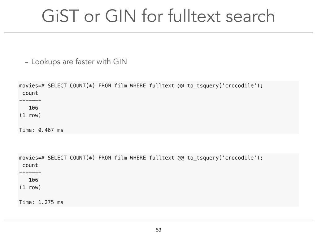 GiST or GIN for fulltext search !53 - Lookups a...