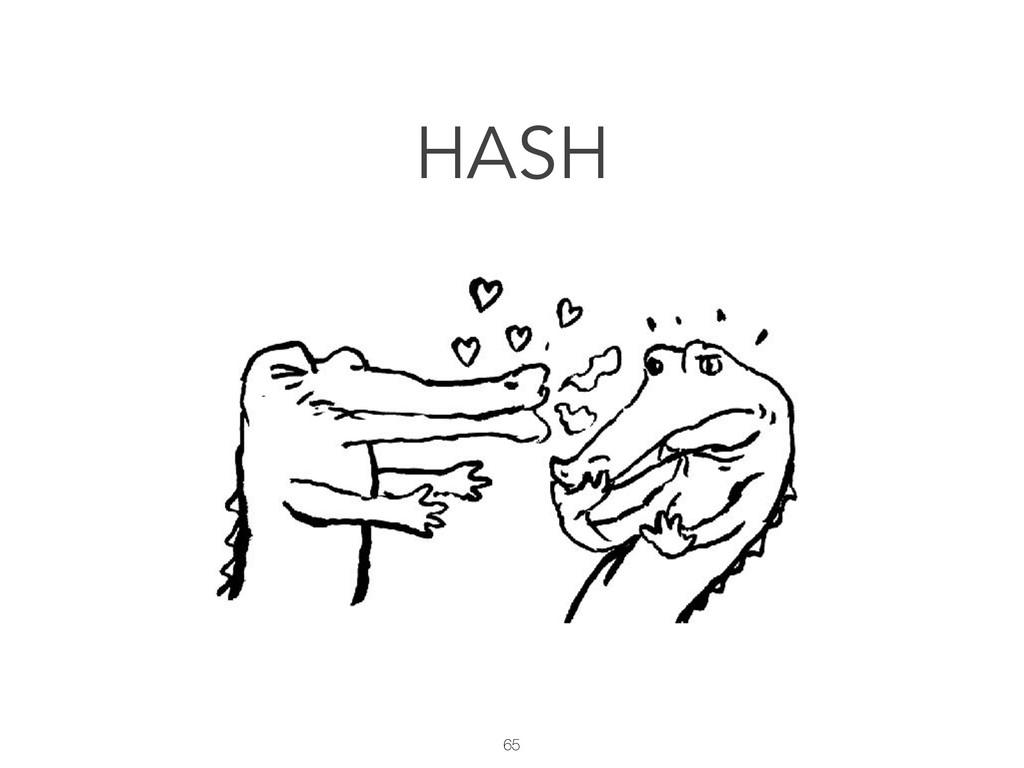 65 HASH
