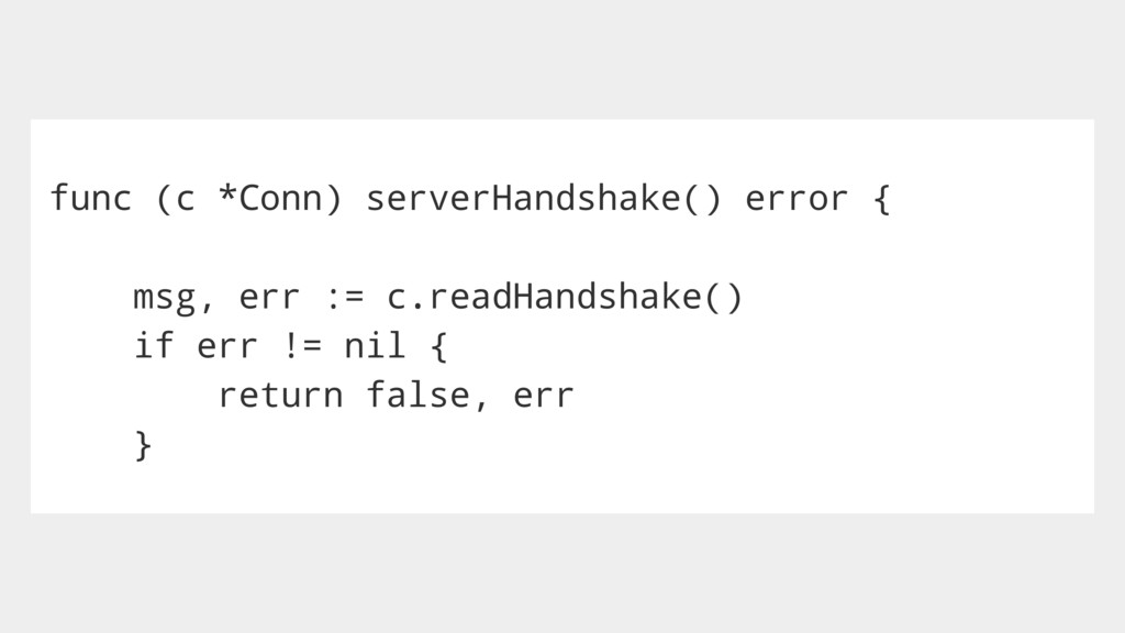 func (c *Conn) serverHandshake() error { msg, e...