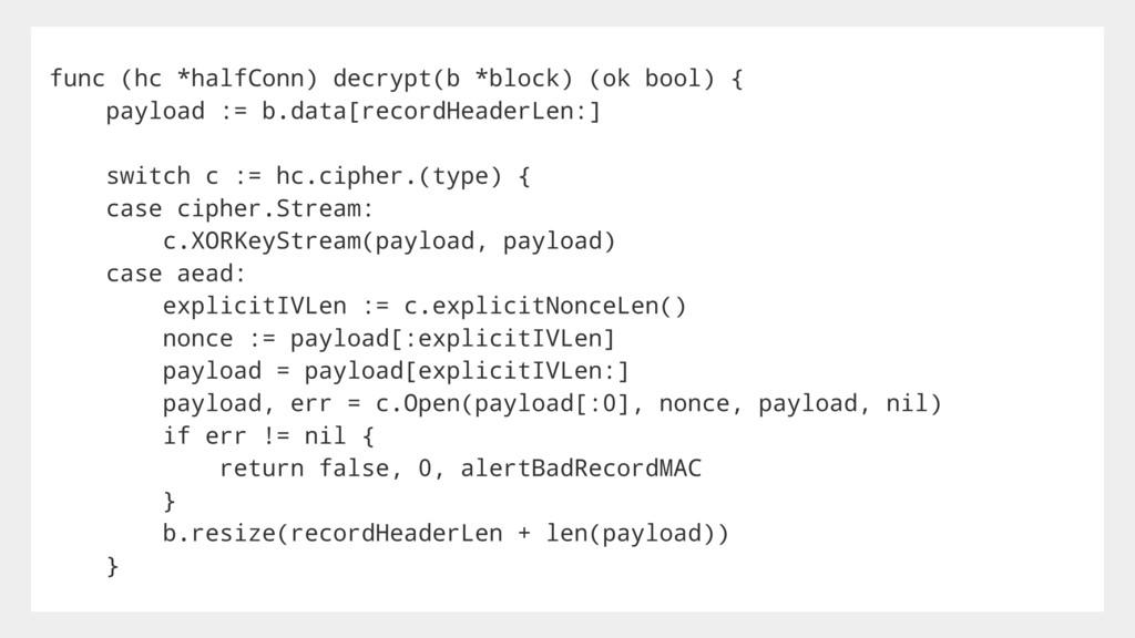 func (hc *halfConn) decrypt(b *block) (ok bool)...