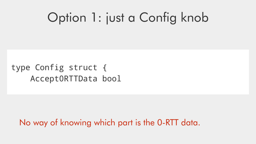 type Config struct { Accept0RTTData bool Option...
