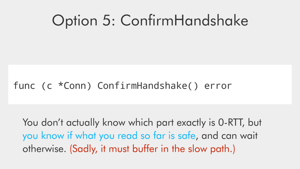 func (c *Conn) ConfirmHandshake() error Option ...