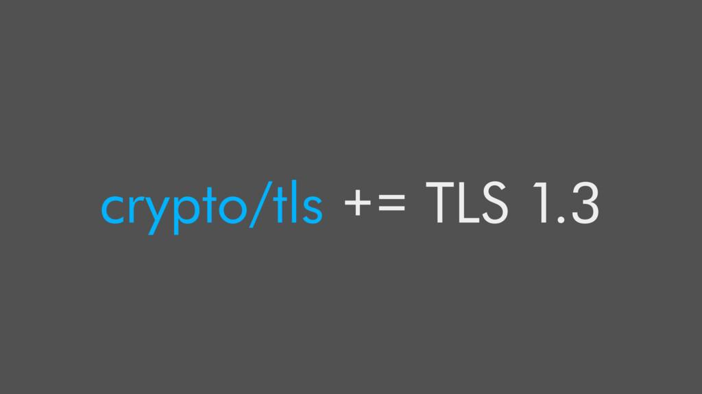 crypto/tls += TLS 1.3