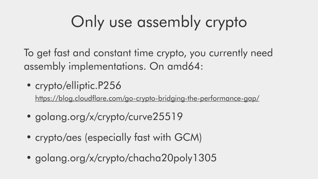 Only use assembly crypto To get fast and consta...