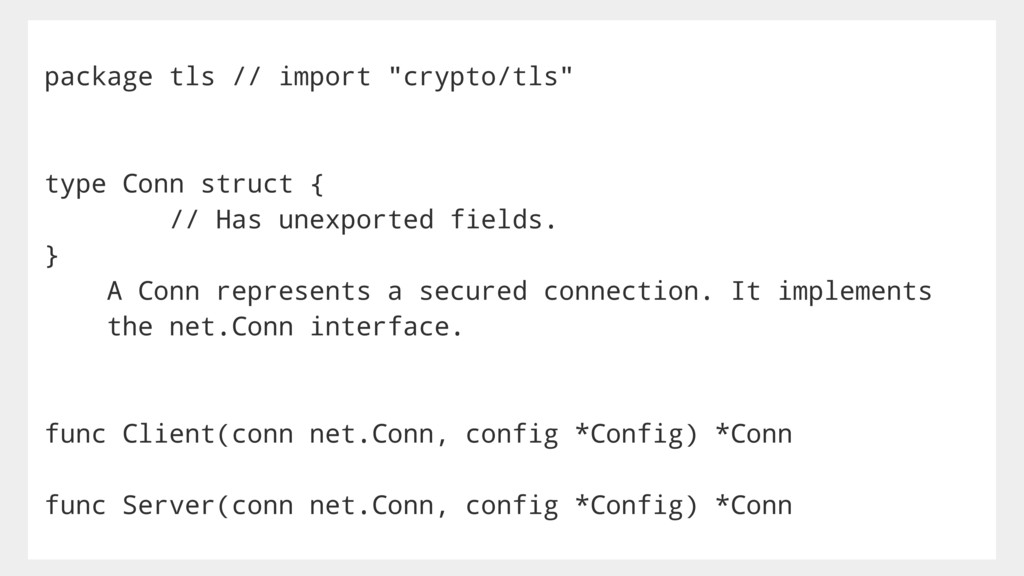 "package tls // import ""crypto/tls"" type Conn st..."