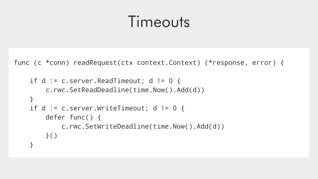 Timeouts func (c *conn) readRequest(ctx context...