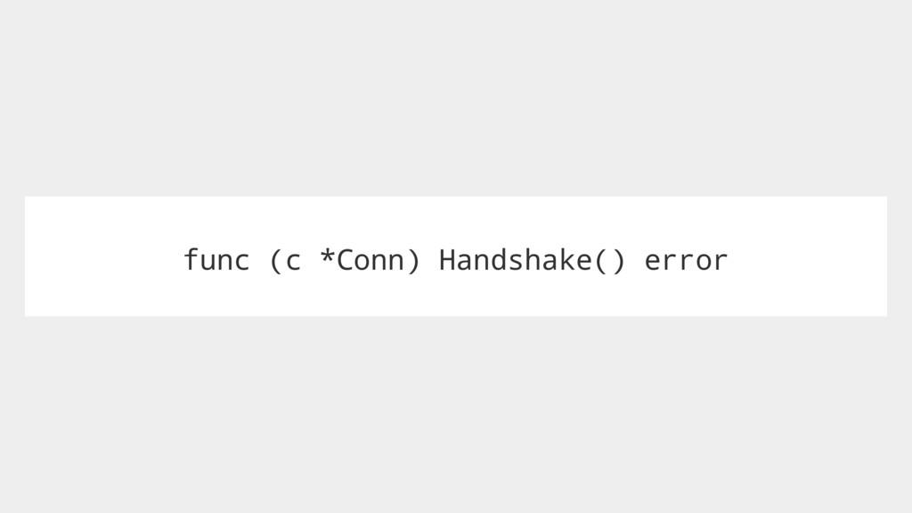 func (c *Conn) Handshake() error