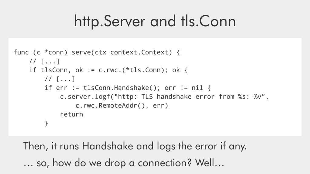 http.Server and tls.Conn func (c *conn) serve(c...