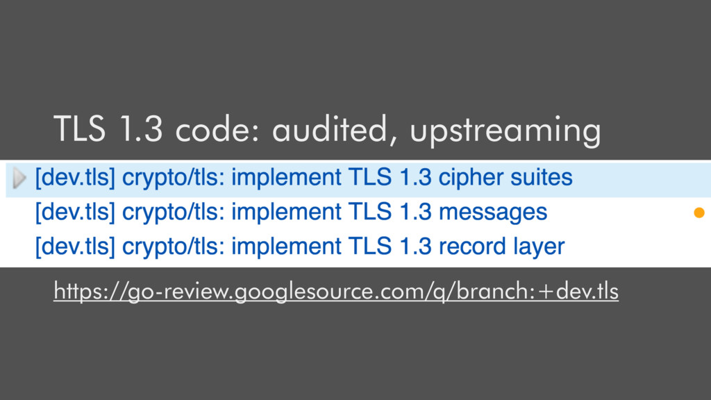 TLS 1.3 code: audited, upstreaming https://go-r...