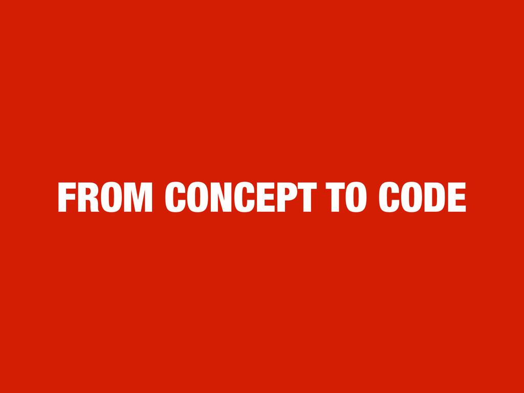 FROM CONCEPT TO CODE