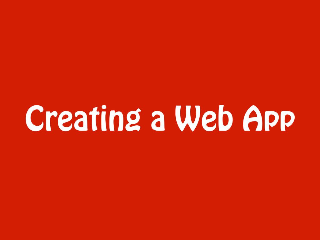 Creating a Web App