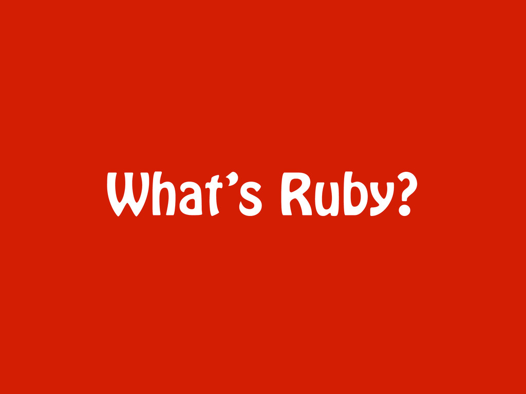 What's Ruby?
