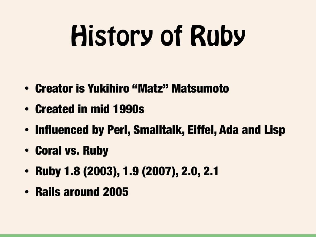 """History of Ruby • Creator is Yukihiro """"Matz"""" Ma..."""