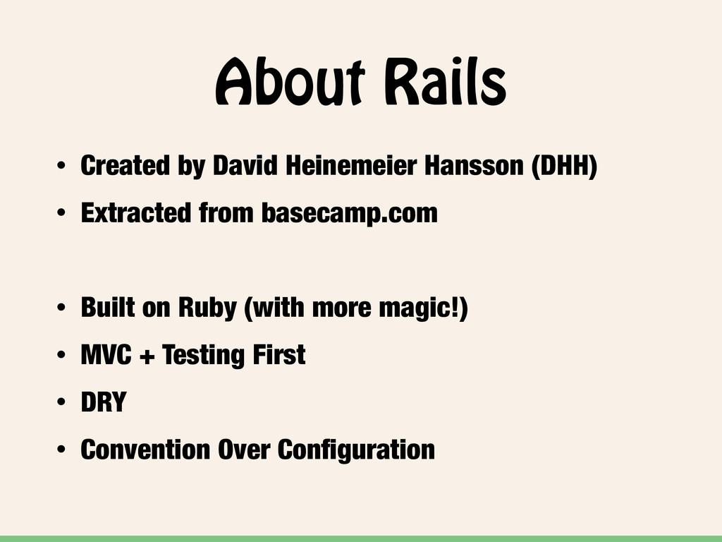 About Rails • Created by David Heinemeier Hanss...