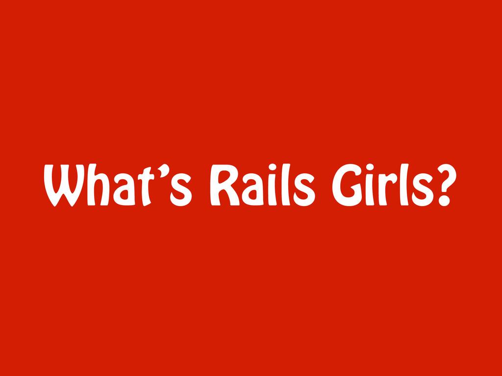 What's Rails Girls?