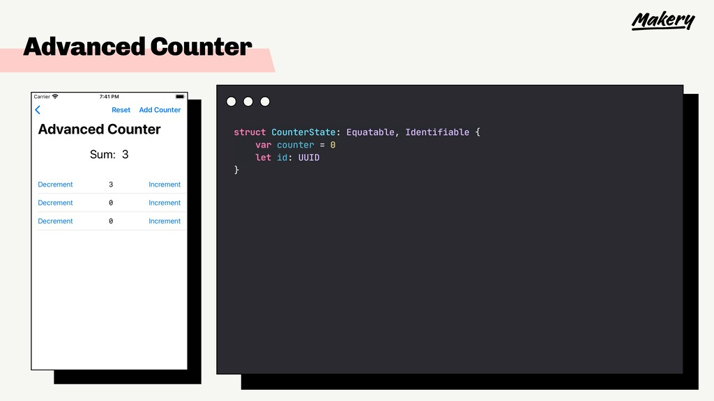 Advanced Counter struct CounterState: Equatable...