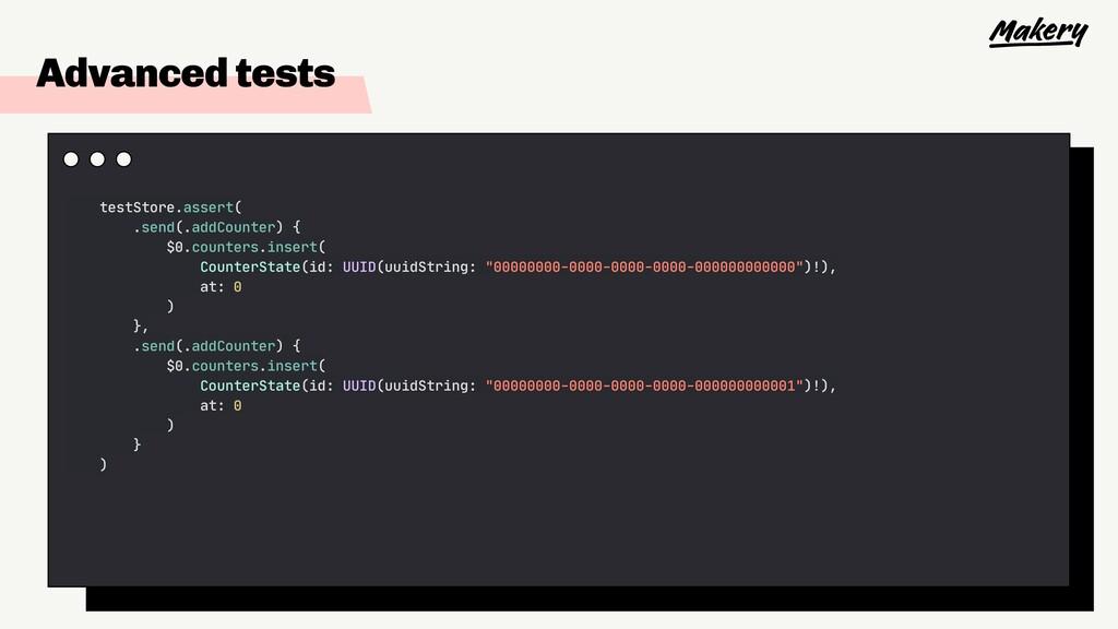 Advanced tests testStore.assert(  .send(.addCou...