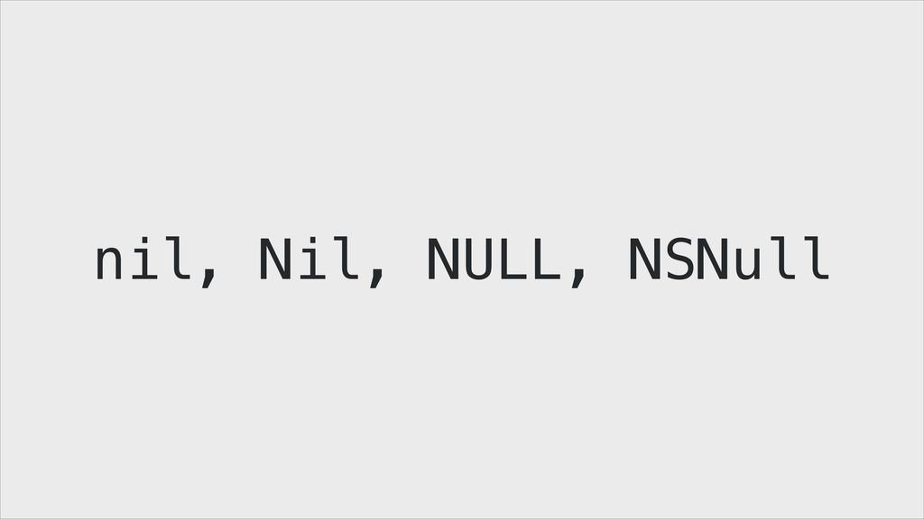 nil, Nil, NULL, NSNull