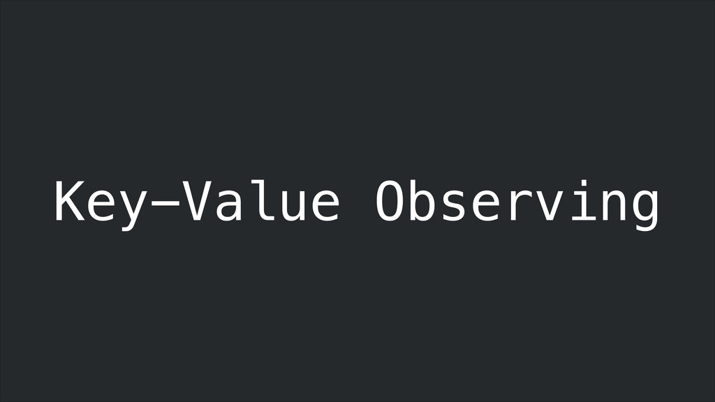 Key-Value Observing