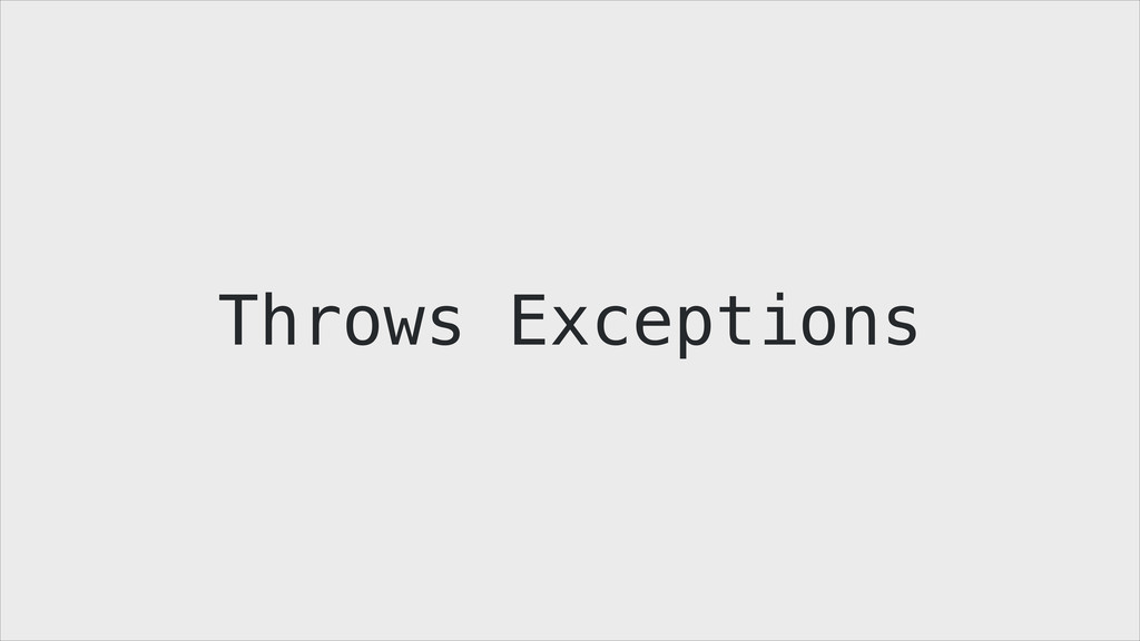 Throws Exceptions