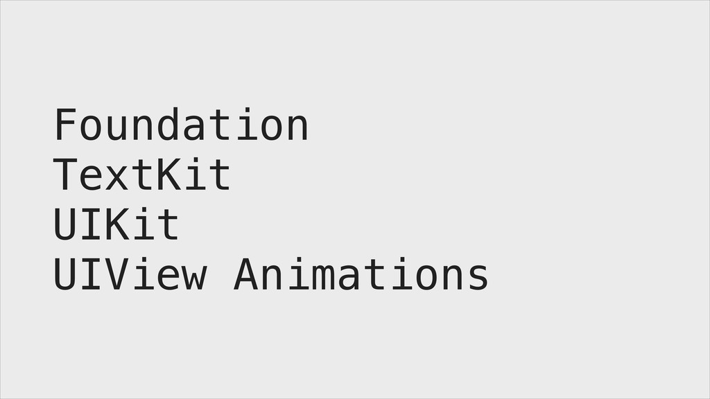 Foundation TextKit UIKit UIView Animations