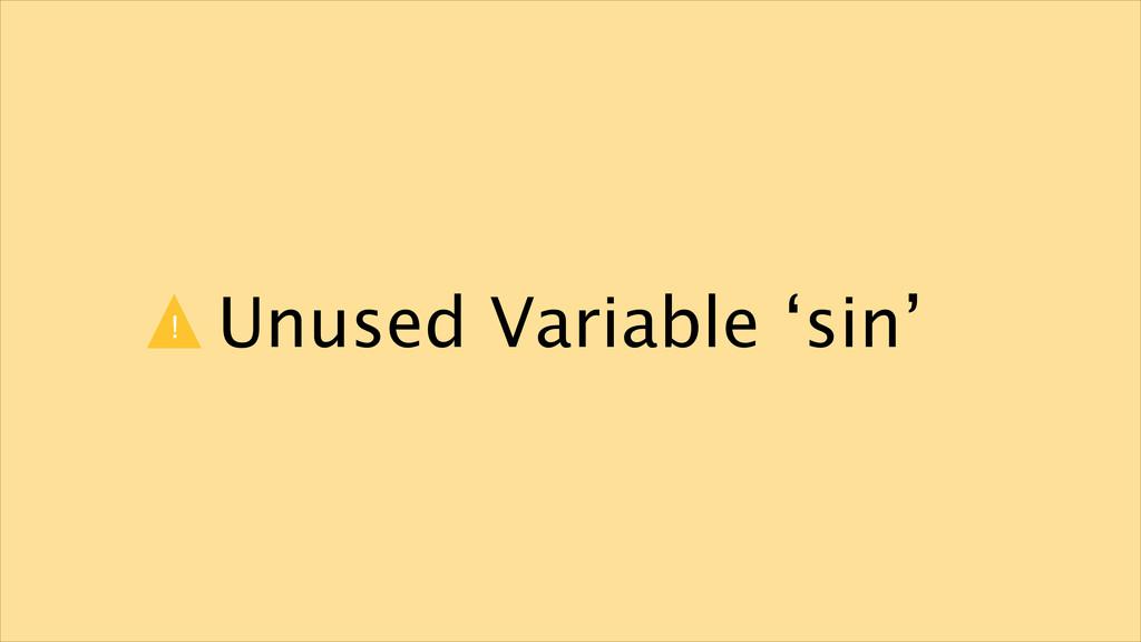 Unused Variable 'sin' !