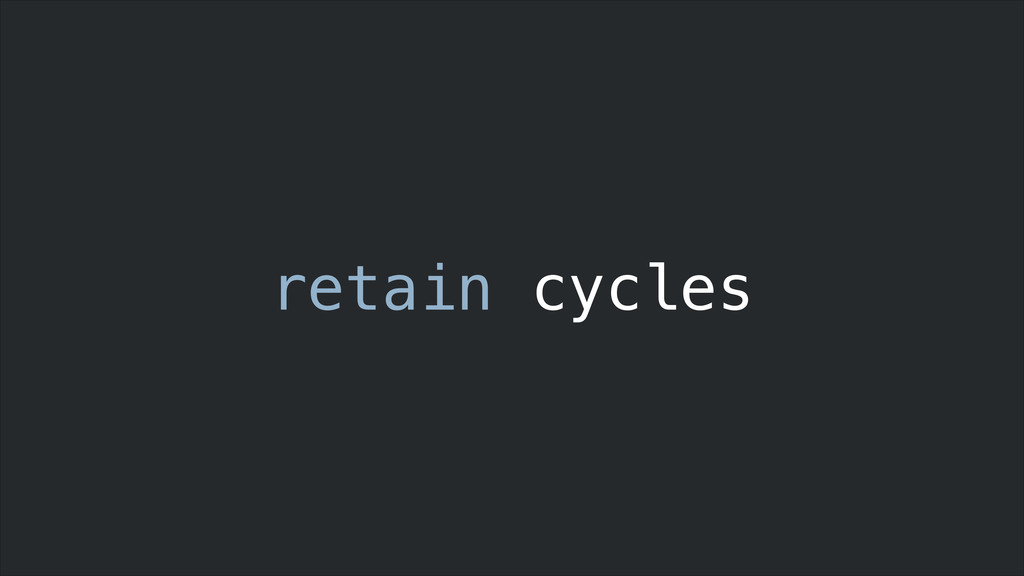 retain cycles