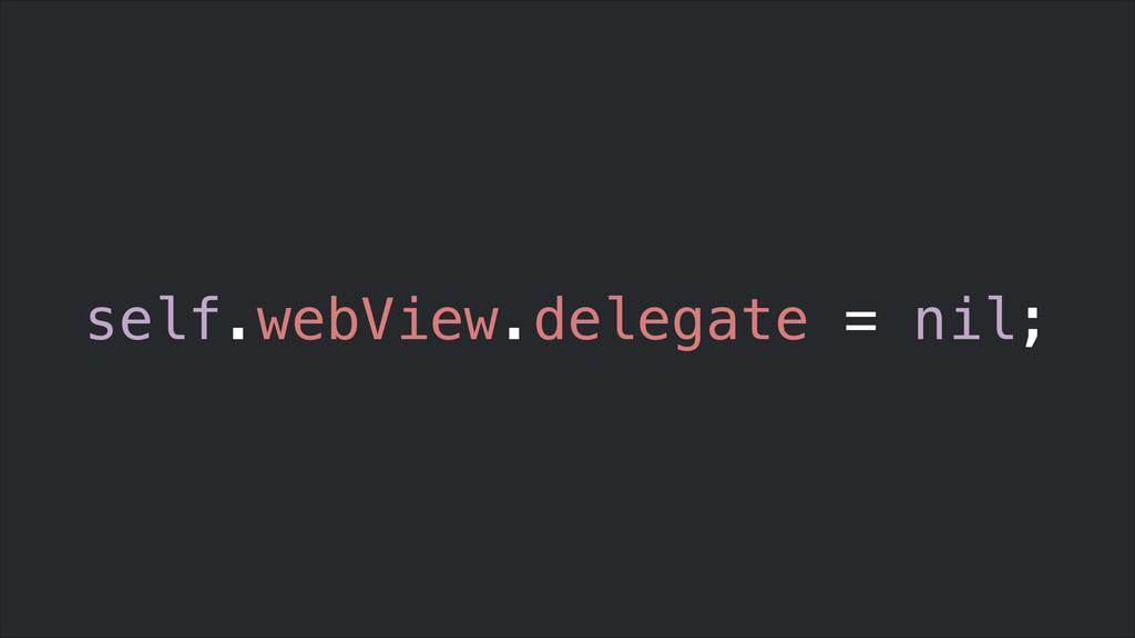 self.webView.delegate = nil;