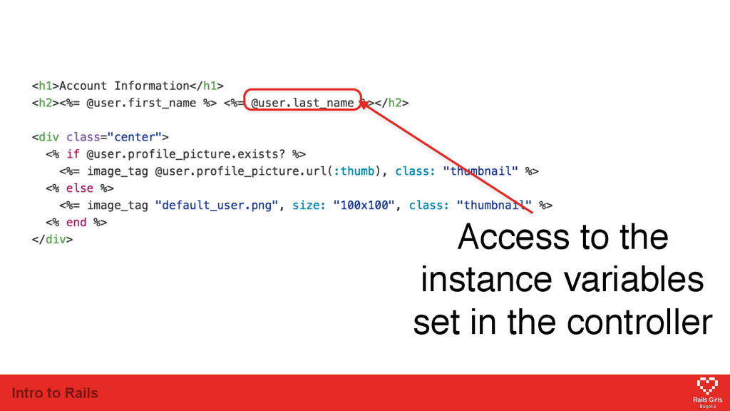 Intro to Rails Access to the instance variables...