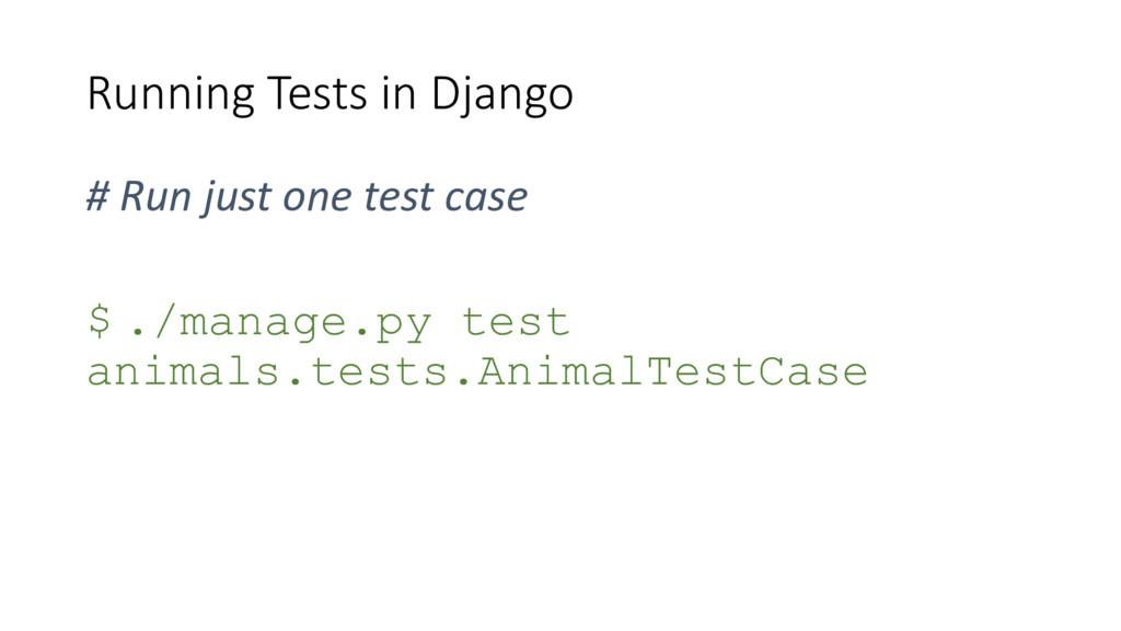 Running Tests in Django # Run just one test cas...