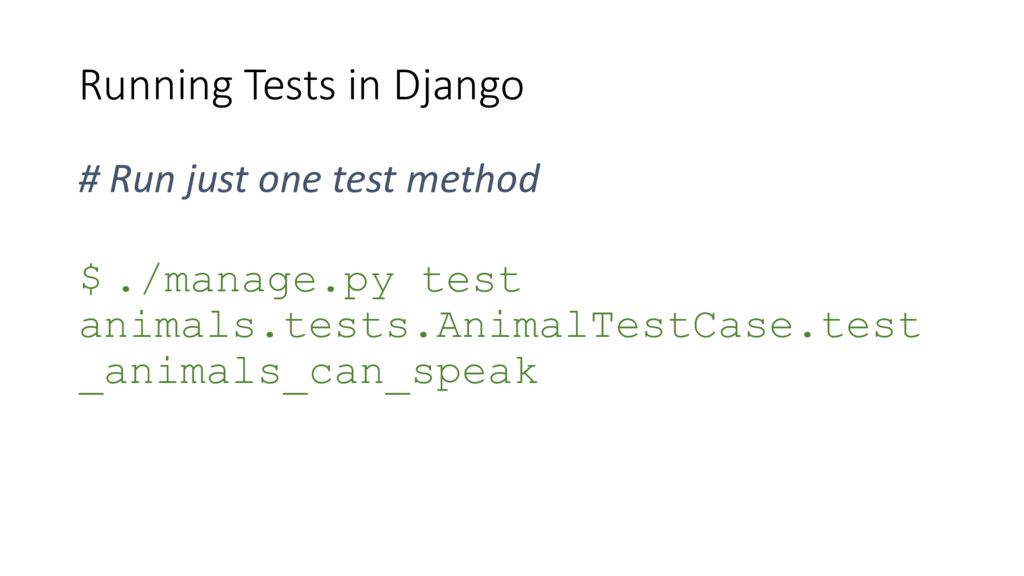 Running Tests in Django # Run just one test met...