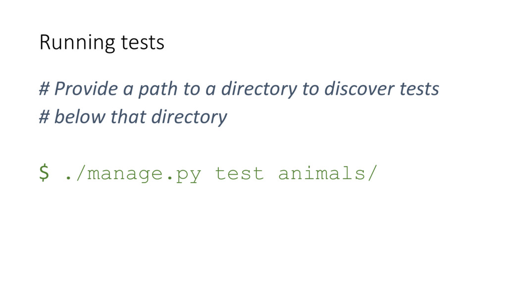 Running tests # Provide a path to a directory t...