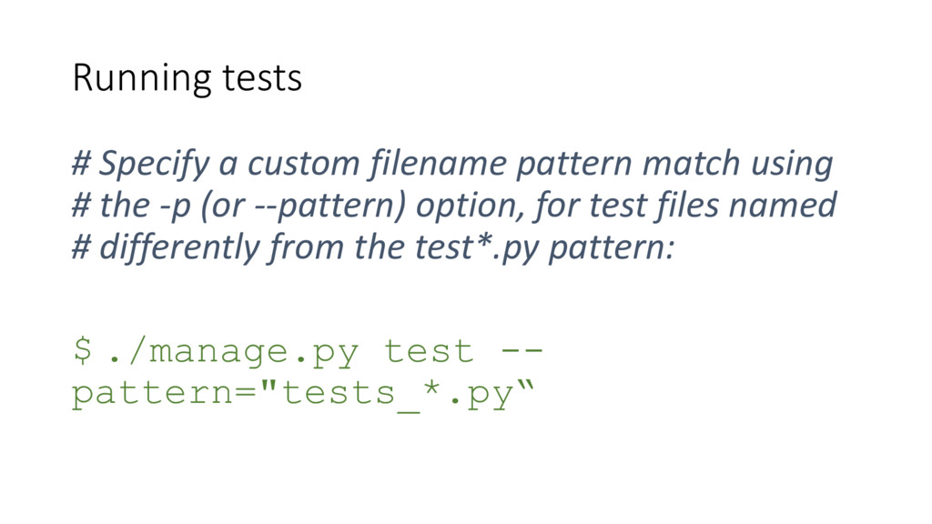 Running tests # Specify a custom filename patte...