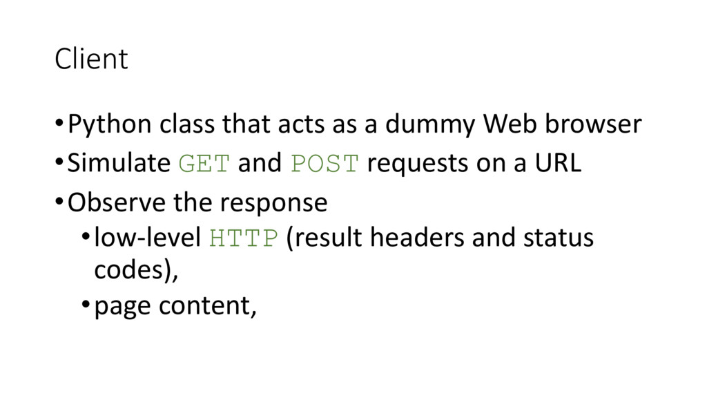 Client •Python class that acts as a dummy Web b...