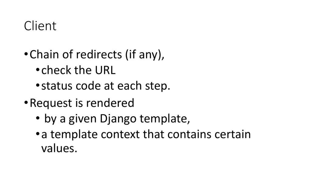 Client •Chain of redirects (if any), •check the...