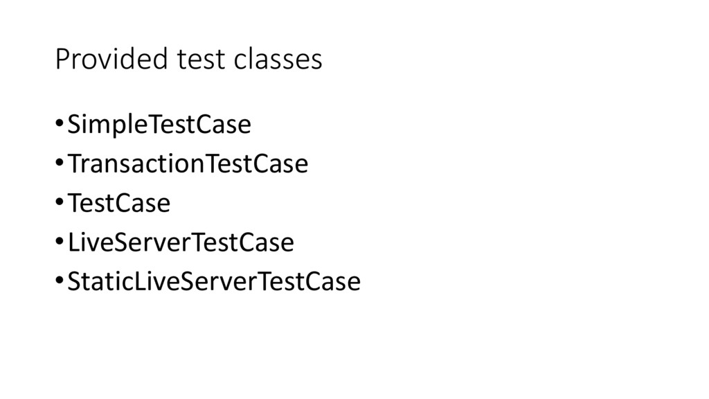 Provided test classes •SimpleTestCase •Transact...