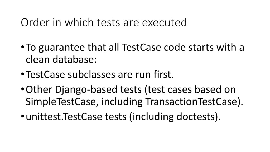 Order in which tests are executed •To guarantee...