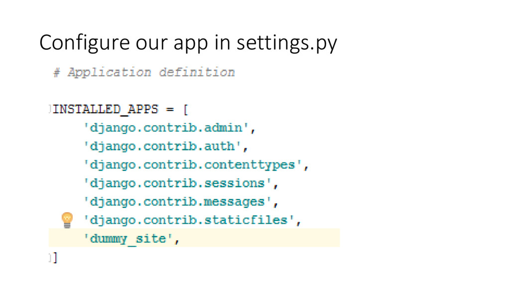 Configure our app in settings.py