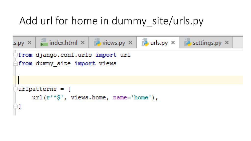 Add url for home in dummy_site/urls.py