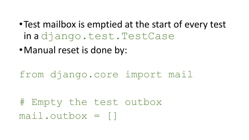 •Test mailbox is emptied at the start of every ...