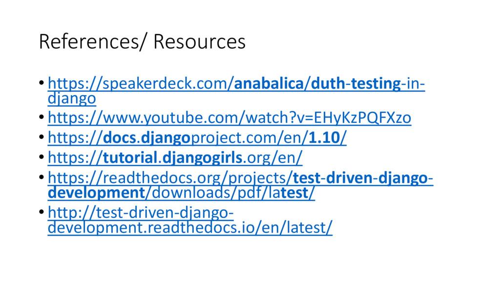 References/ Resources • https://speakerdeck.com...