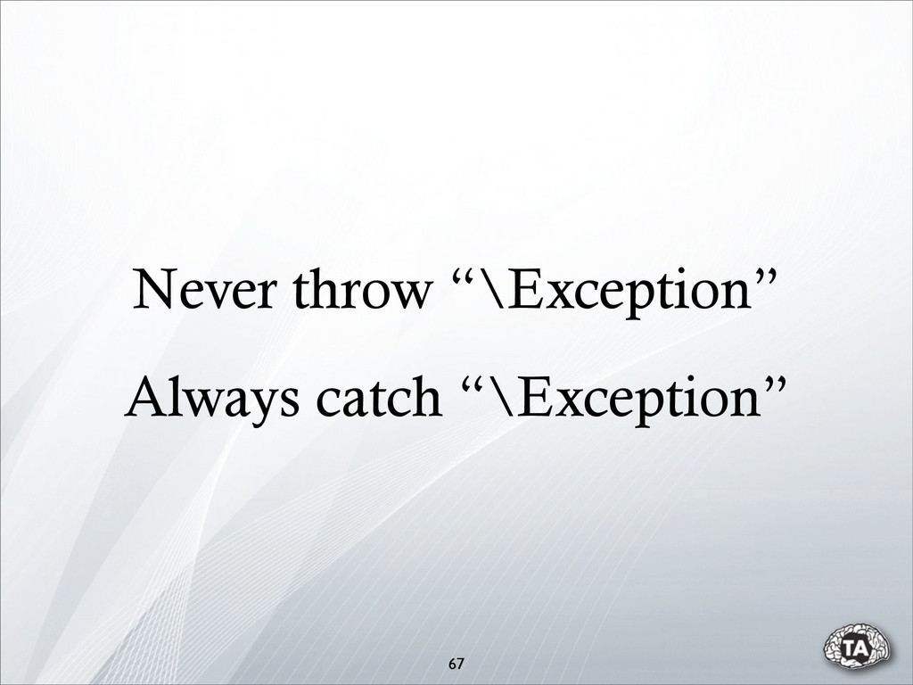 """67 Never throw """"\Exception"""" Always catch """"\Exce..."""