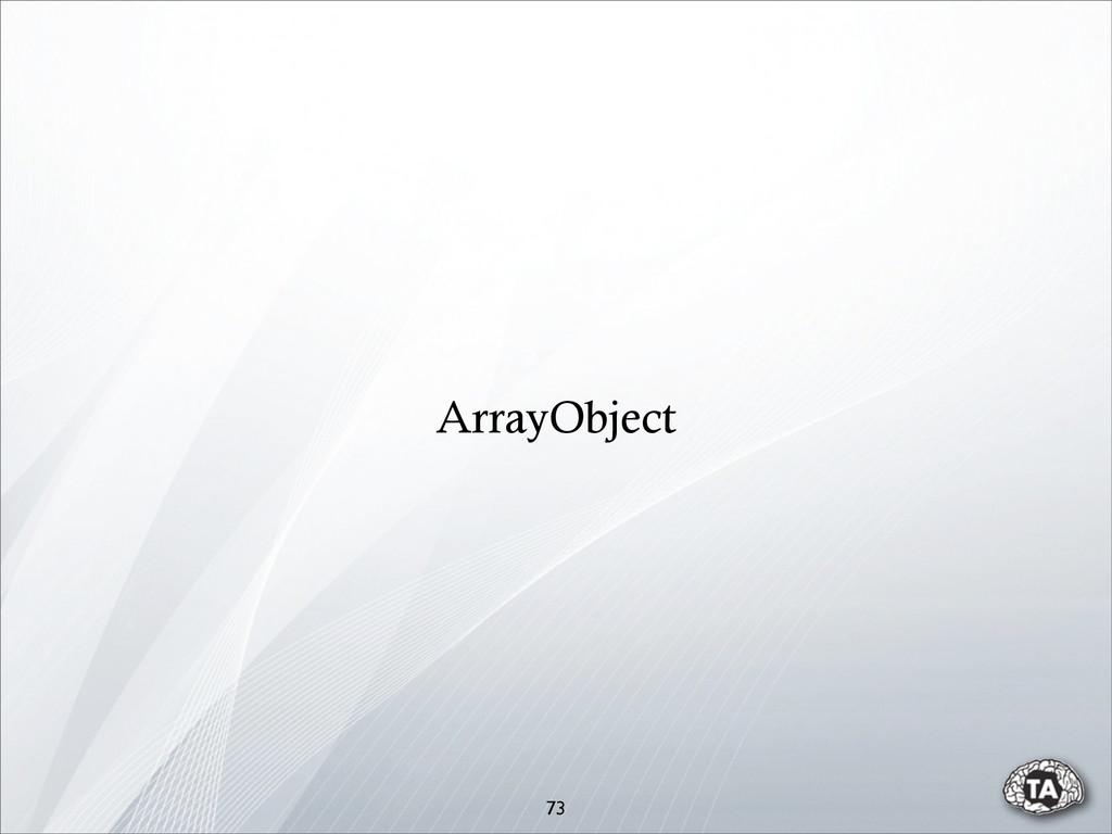 73 ArrayObject