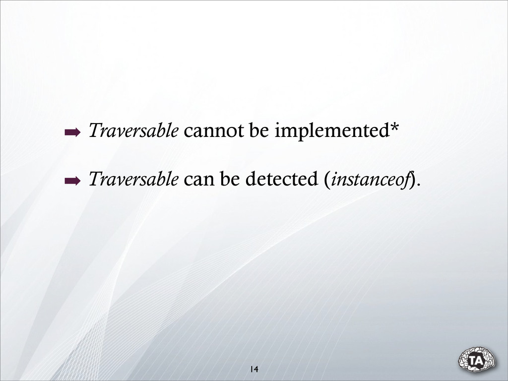 ➡ Traversable cannot be implemented* ➡ Traversa...