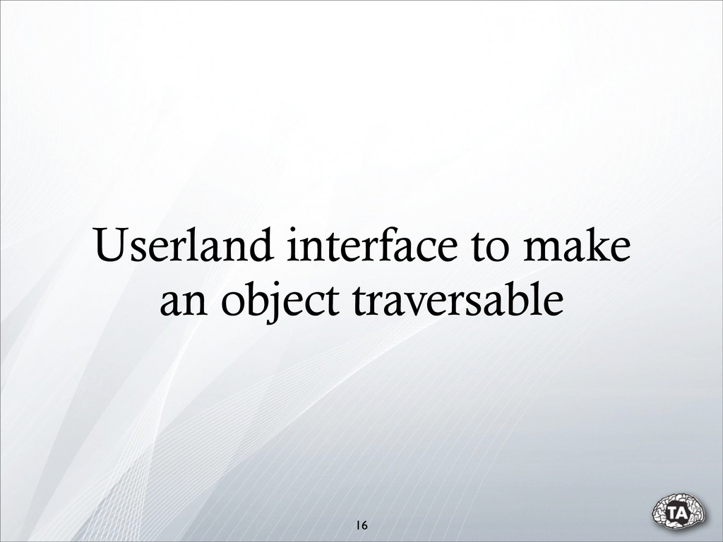 Userland interface to make an object traversabl...
