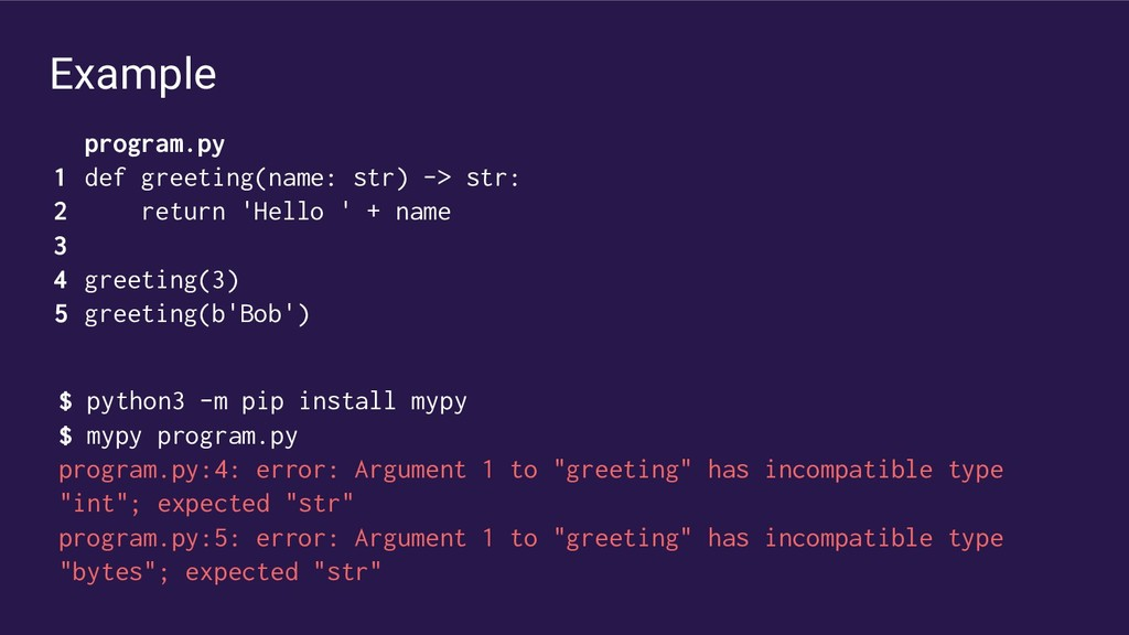 Example program.py def greeting(name: str) -> s...
