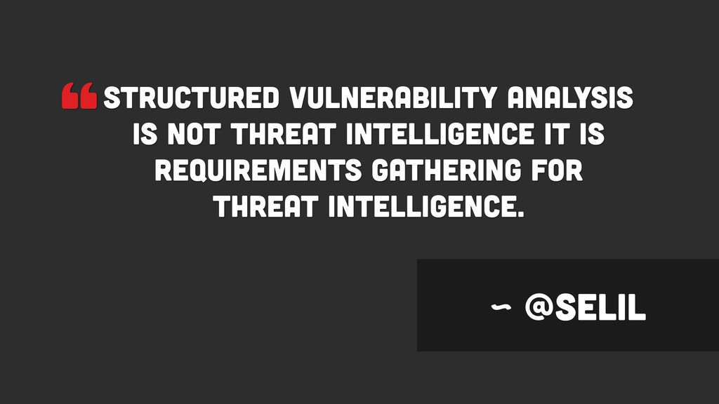 """Structured vulnerability analysis is not threa..."