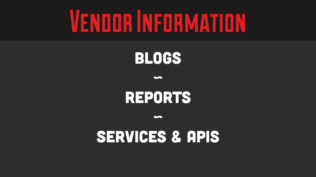 Vendor Information Blogs ~ Reports ~ Services &...